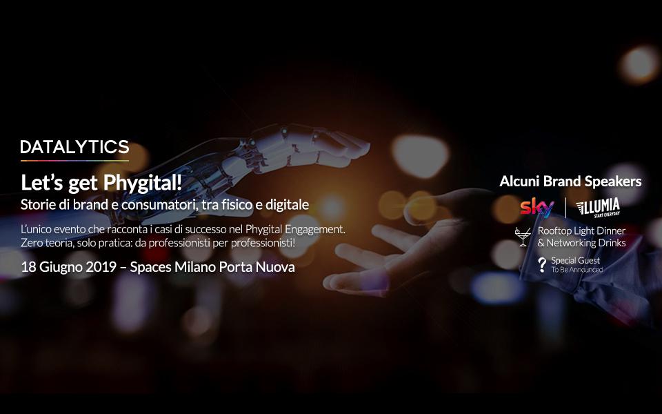 Let's Get Phygital! Storie di brand e consumatori, tra fisico e digitale – Milano 18 Giugno 2019