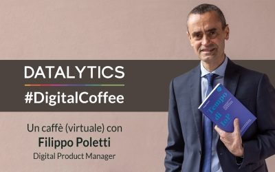 #DigitalCoffee, un caffè (virtuale) con Filippo Poletti, Digital Product Manager