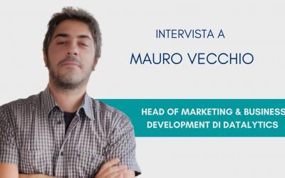 #ConosciDatalytics: Mauro Vecchio, Head of Marketing & Business Development