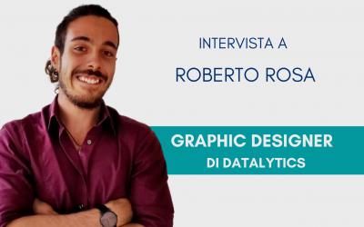 #ConosciDatalytics: Roberto Rosa, Graphic Designer
