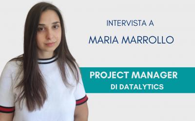 #ConosciDatalytics: Maria Marrollo, project manager